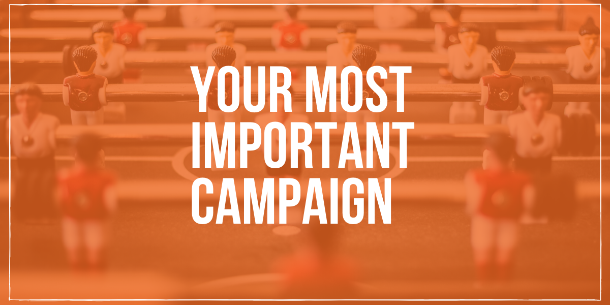 Featured Image - your most important campaign - Marketing the Movement - Daniel Bradshaw