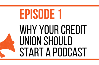 EPISODE 1 - WHY YOUR CREDIT UNION SHOULD START A PODCAST - MARKETING THE MOVEMENT