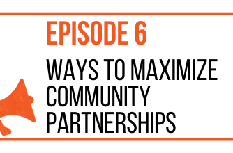 EPISODE 6 - Ways to Maximize Community Partnerships - MARKETING THE MOVEMENT