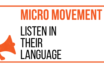 MICRO MOVEMENT - LISTEN IN THEIR LANGUAGE - MARKETING THE MOVEMENT