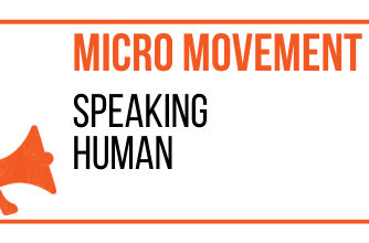 MICRO MOVEMENT - SPEAKING HUMAN - MARKETING THE MOVEMENT