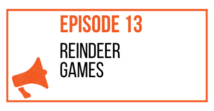 EPISODE 13 - Reindeer Games - MARKETING THE MOVEMENT